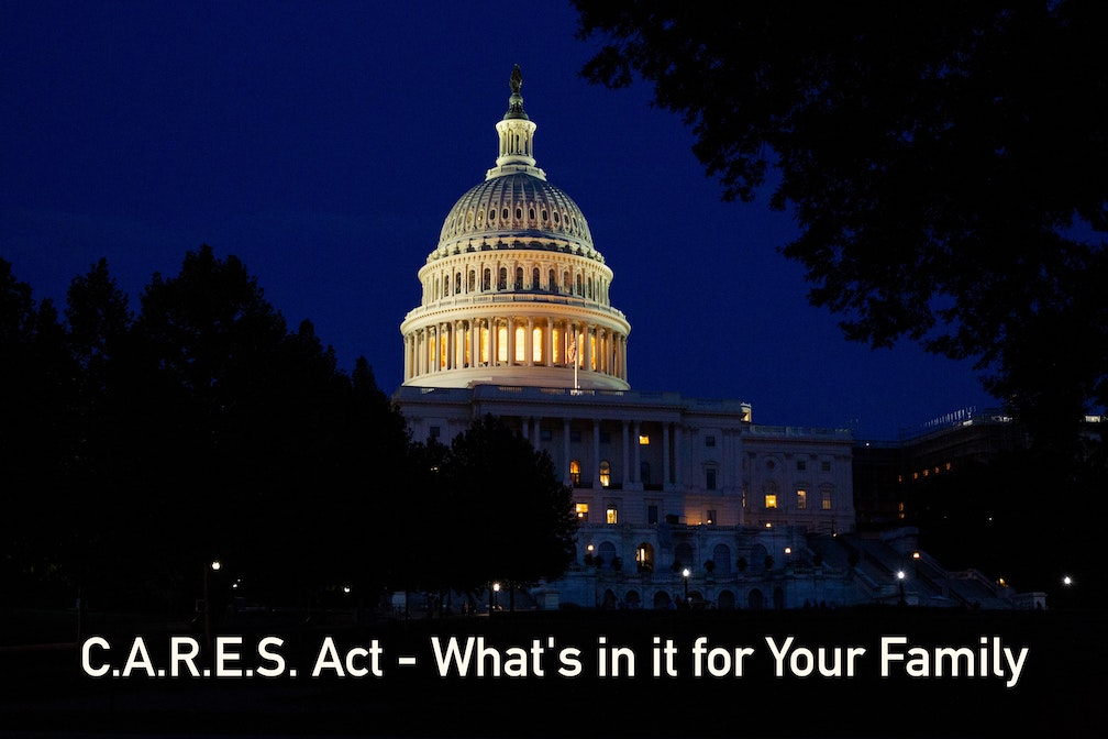 C.A.R.E.S. Act Has Passed – How You Will Benefit